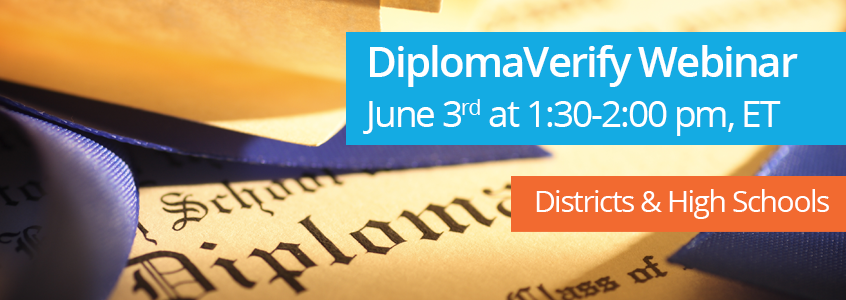 Districts & High Schools: Register for June 3rd DiplomaVerify Webinar