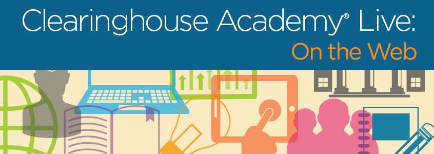 Clearinghouse Academy Live on the Web