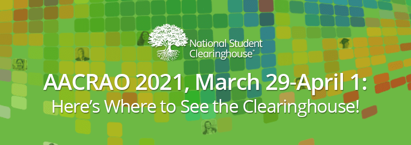 Don't Miss the Clearinghouse's Presentations and Sponsorships at the 2021 AACRAO Annual Meeting