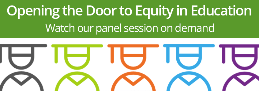 "Watch the ""Opening the Door to Equity in Education"" Panel Discussion on Demand"